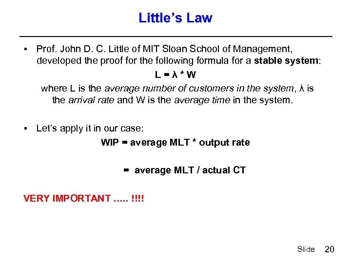 Little's Law § Prof. John D. C. Little of MIT Sloan School of Management,