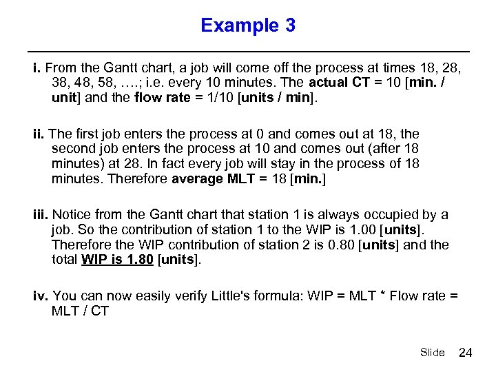Example 3 i. From the Gantt chart, a job will come off the process