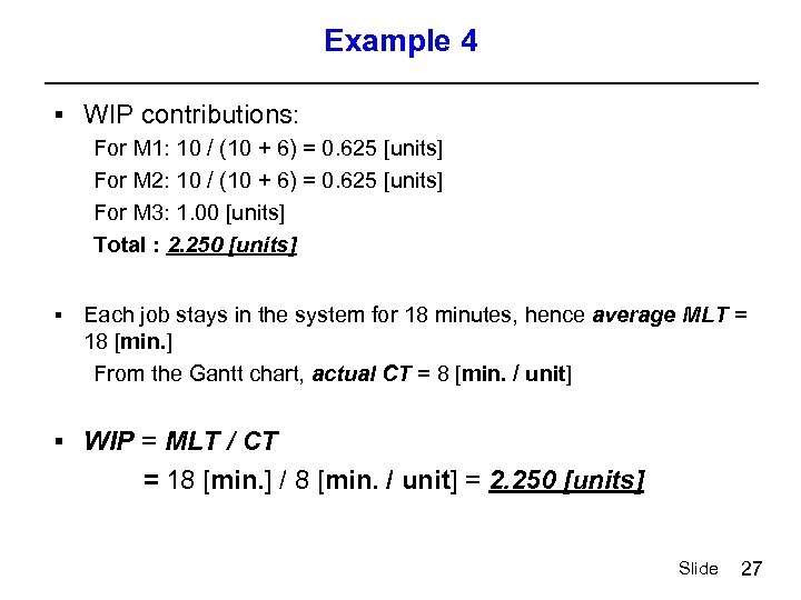 Example 4 § WIP contributions: For M 1: 10 / (10 + 6) =