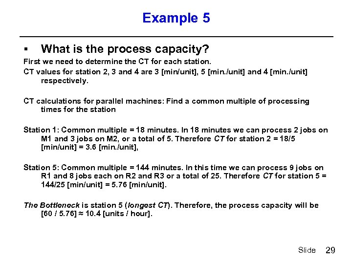 Example 5 § What is the process capacity? First we need to determine the