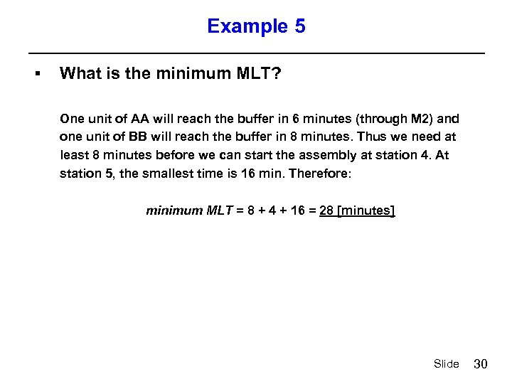 Example 5 § What is the minimum MLT? One unit of AA will reach