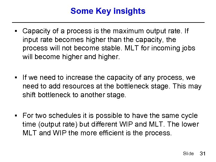 Some Key insights § Capacity of a process is the maximum output rate. If