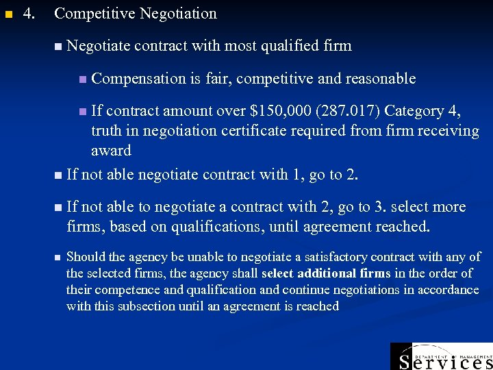 n 4. Competitive Negotiation n Negotiate contract with most qualified firm n Compensation is