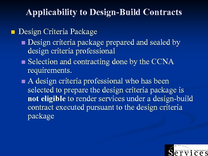 Applicability to Design-Build Contracts n Design Criteria Package n Design criteria package prepared and