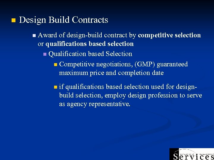 n Design Build Contracts n Award of design-build contract by competitive selection or qualifications