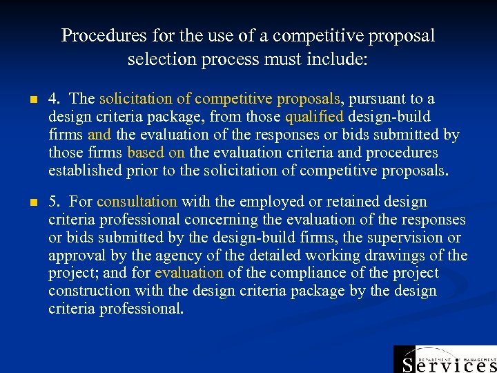 Procedures for the use of a competitive proposal selection process must include: n 4.