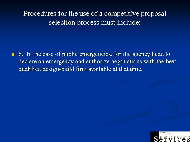 Procedures for the use of a competitive proposal selection process must include: n 6.