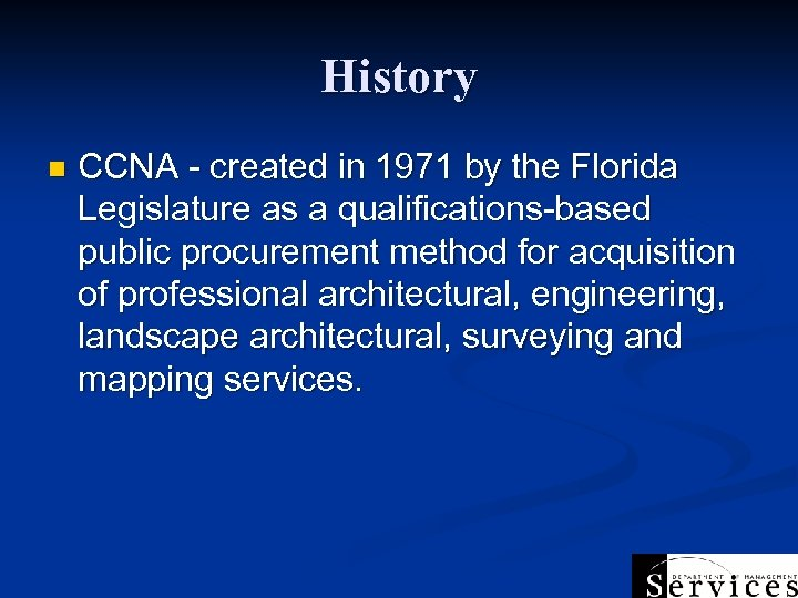 History n CCNA - created in 1971 by the Florida Legislature as a qualifications-based