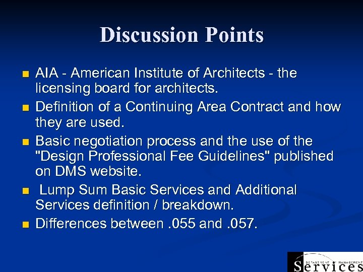Discussion Points n n n AIA - American Institute of Architects - the licensing