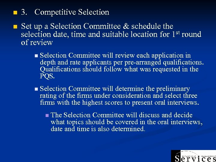 n 3. Competitive Selection n Set up a Selection Committee & schedule the selection