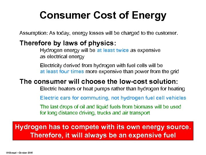 Consumer Cost of Energy Assumption: As today, energy losses will be charged to the