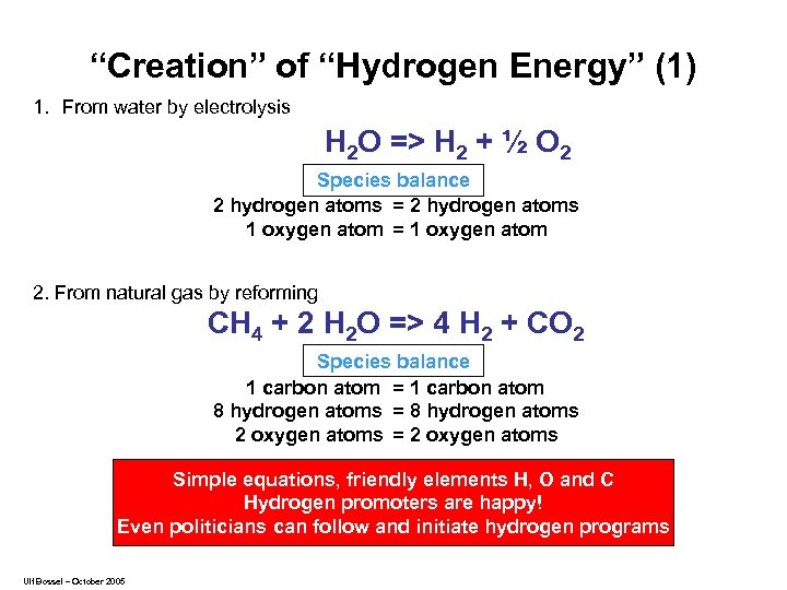 """Creation"" of ""Hydrogen Energy"" (1) 1. From water by electrolysis H 2 O =>"