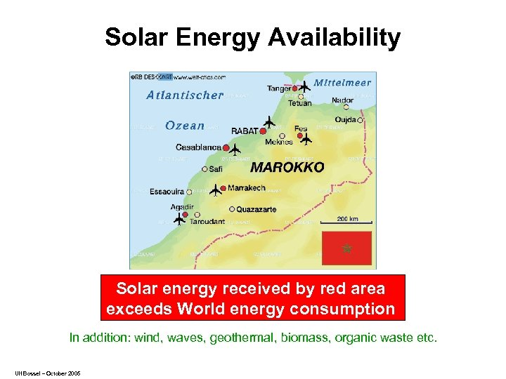 Solar Energy Availability Solar energy received by red area exceeds World energy consumption In