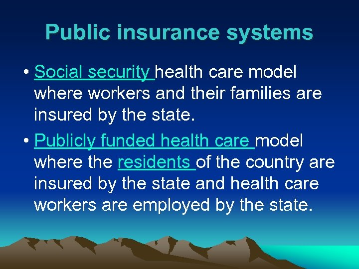 Public insurance systems • Social security health care model where workers and their families