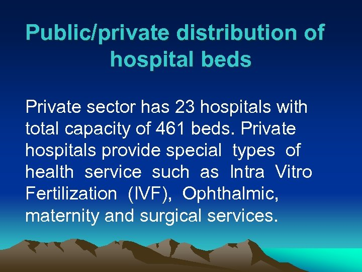 Public/private distribution of hospital beds Private sector has 23 hospitals with total capacity of