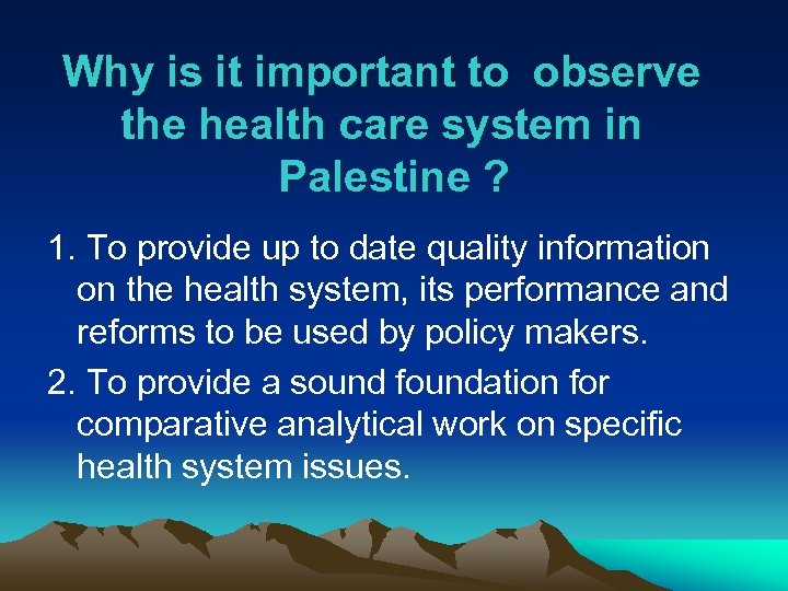 Why is it important to observe the health care system in Palestine ? 1.
