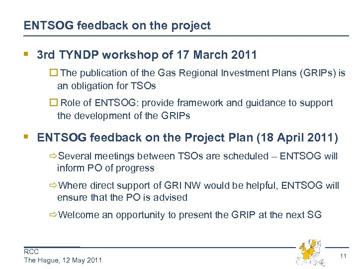 ENTSOG feedback on the project § 3 rd TYNDP workshop of 17 March 2011