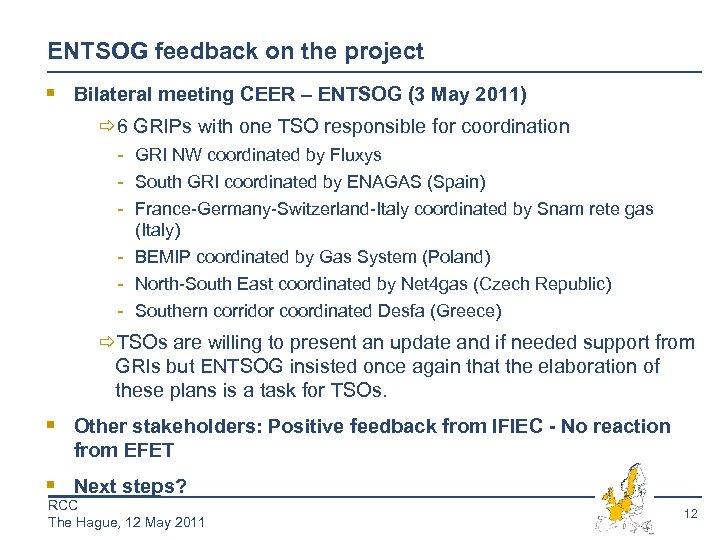 ENTSOG feedback on the project § Bilateral meeting CEER – ENTSOG (3 May 2011)
