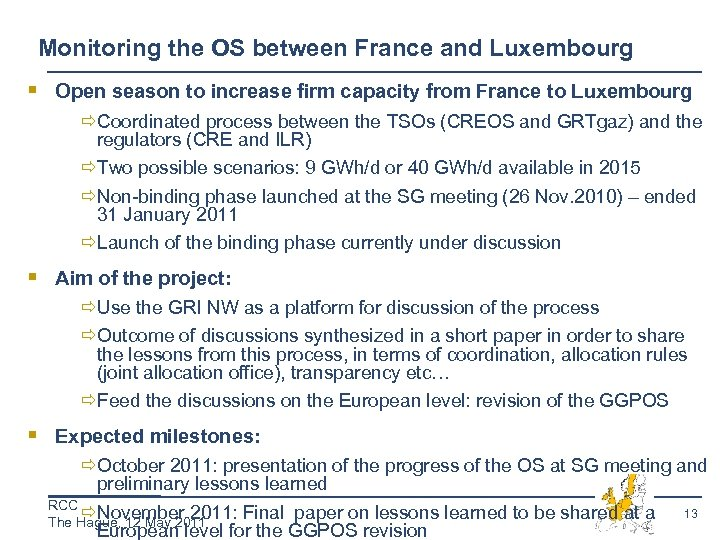 Monitoring the OS between France and Luxembourg § Open season to increase firm capacity
