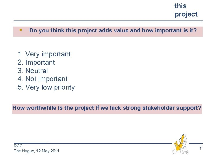 this project § Do you think this project adds value and how important is