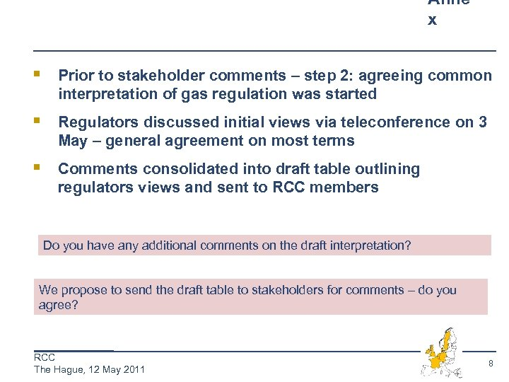 Anne x § Prior to stakeholder comments – step 2: agreeing common interpretation of