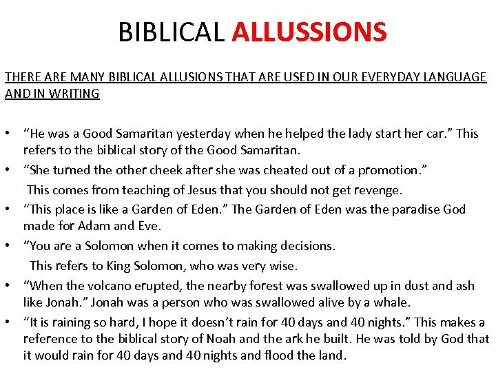 BIBLICAL ALLUSSIONS THERE ARE MANY BIBLICAL ALLUSIONS THAT ARE USED IN OUR EVERYDAY LANGUAGE