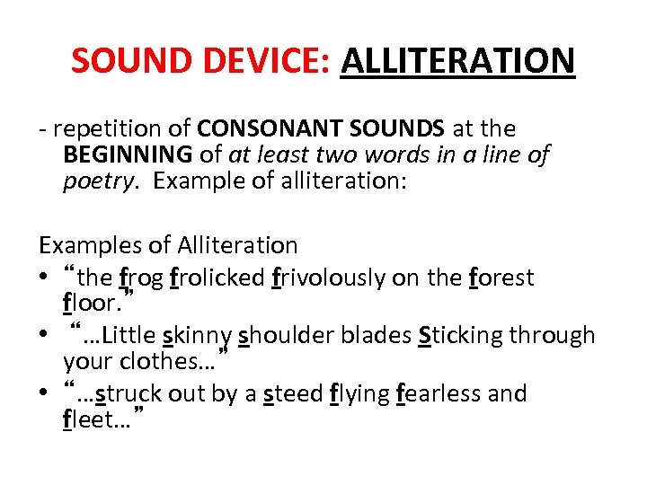 SOUND DEVICE: ALLITERATION - repetition of CONSONANT SOUNDS at the BEGINNING of at least