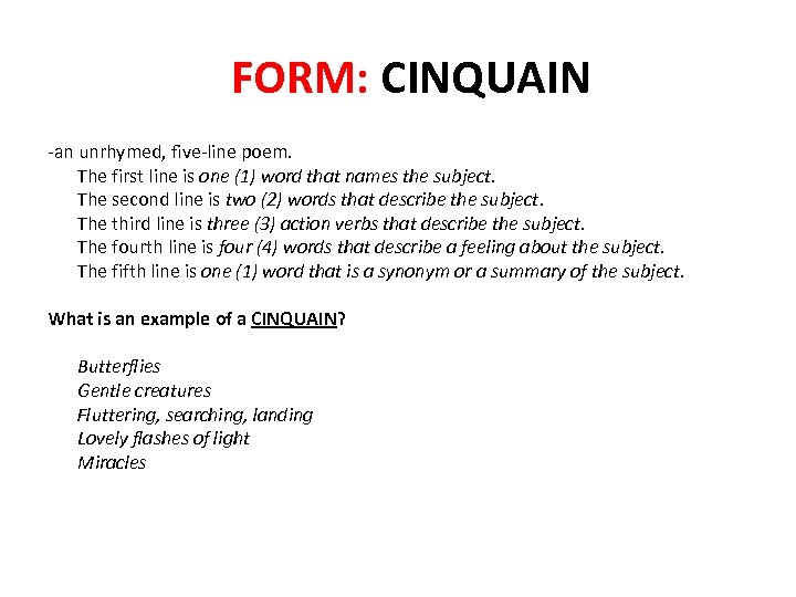 FORM: CINQUAIN -an unrhymed, five-line poem. The first line is one (1) word that