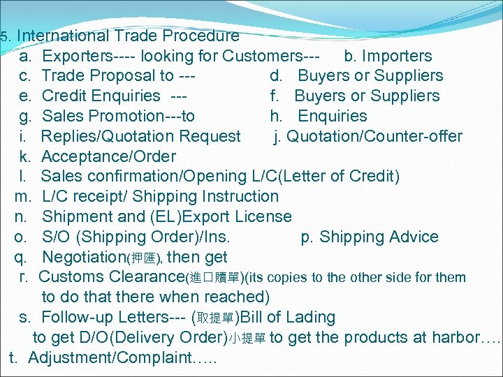 5. International Trade Procedure a. Exporters---- looking for Customers--- b. Importers c. Trade Proposal