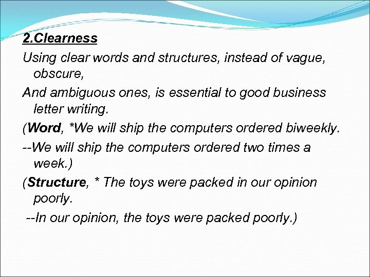 2. Clearness Using clear words and structures, instead of vague, obscure, And ambiguous ones,
