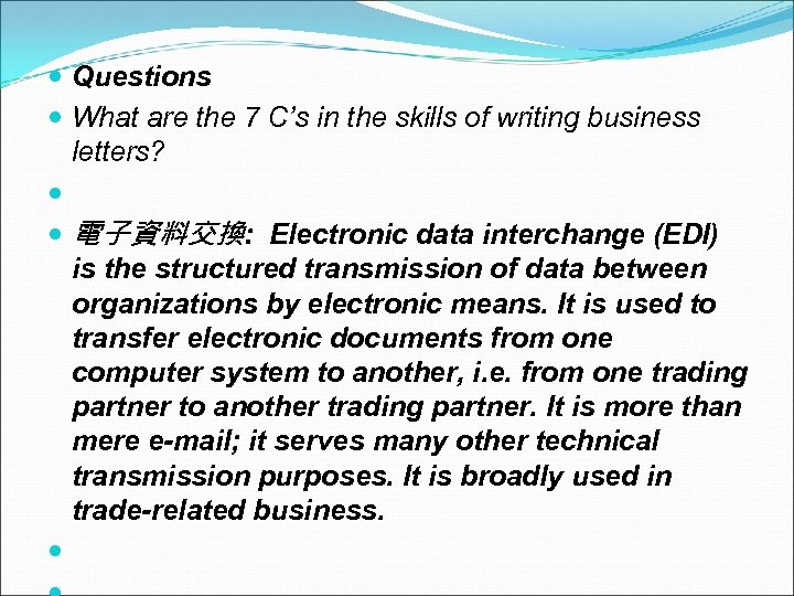 Questions What are the 7 C's in the skills of writing business letters?