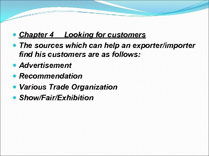 Chapter 4 Looking for customers The sources which can help an exporter/importer find