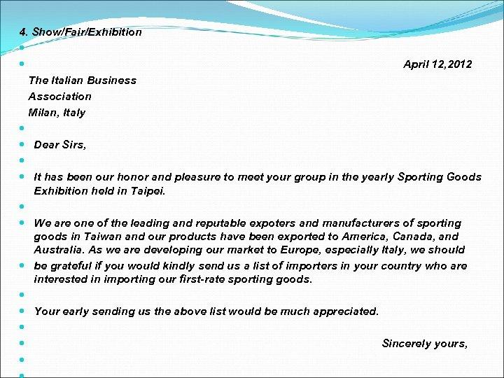 4. Show/Fair/Exhibition April 12, 2012 The Italian Business Association Milan, Italy Dear Sirs, It
