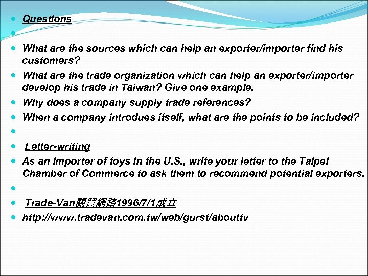 Questions What are the sources which can help an exporter/importer find his customers?