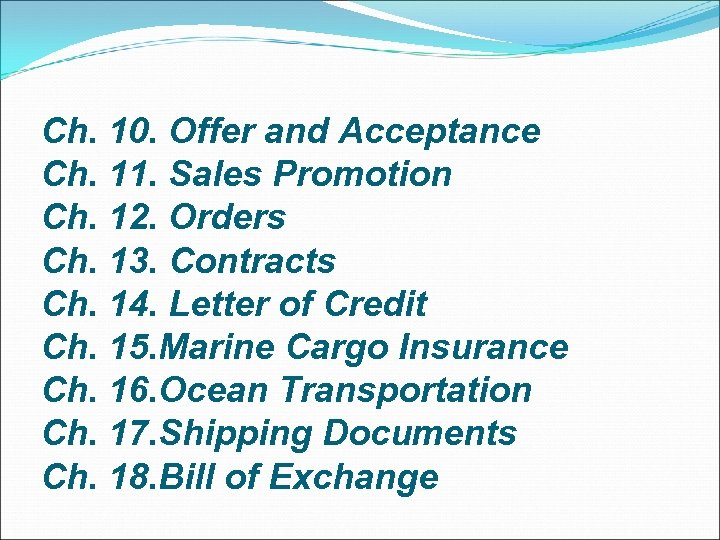 Ch. 10. Offer and Acceptance Ch. 11. Sales Promotion Ch. 12. Orders Ch.