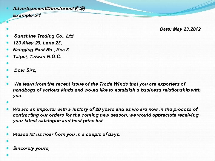 Advertisement/Directories(名錄) Example 5 -1 Date: May 23, 2012 Sunshine Trading Co. , Ltd.