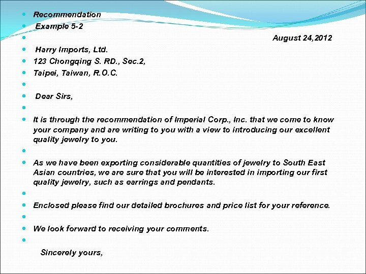 Recommendation Example 5 -2 August 24, 2012 Harry Imports, Ltd. 123 Chongqing S. RD.