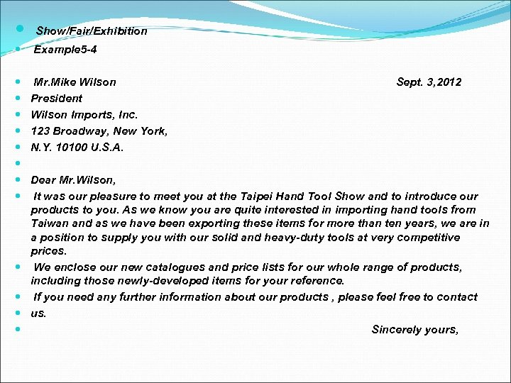 Show/Fair/Exhibition Example 5 -4 Mr. Mike Wilson Sept. 3, 2012 President Wilson Imports,