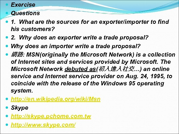 Exercise Questions 1. What are the sources for an exporter/importer to find his