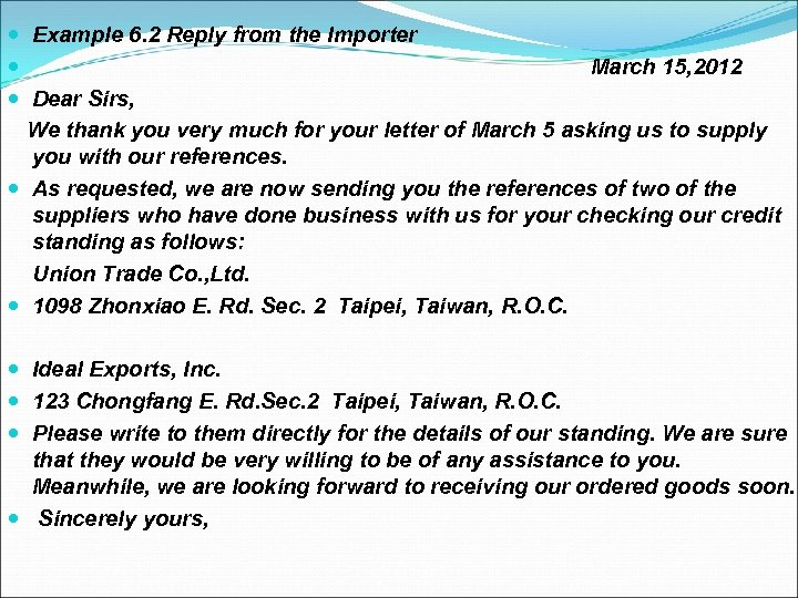 Example 6. 2 Reply from the Importer March 15, 2012 Dear Sirs, We