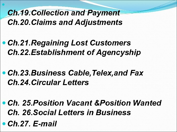 Ch. 19. Collection and Payment Ch. 20. Claims and Adjustments Ch. 21. Regaining