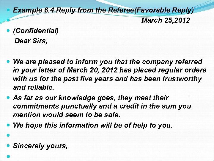 Example 6. 4 Reply from the Referee(Favorable Reply) March 25, 2012 (Confidential) Dear