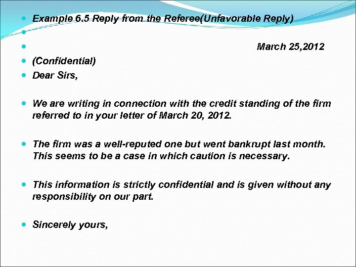 Example 6. 5 Reply from the Referee(Unfavorable Reply) March 25, 2012 (Confidential) Dear