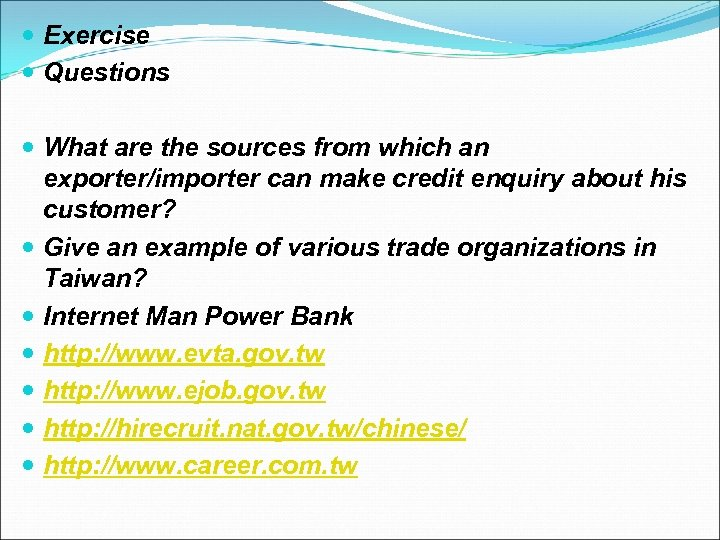 Exercise Questions What are the sources from which an exporter/importer can make credit