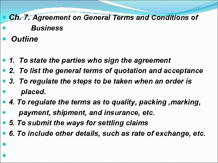 Ch. 7. Agreement on General Terms and Conditions of Business Outline 1. To