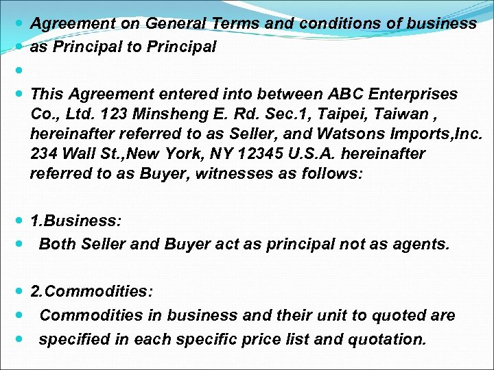 Agreement on General Terms and conditions of business as Principal to Principal This