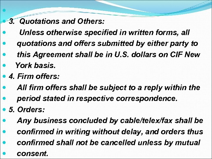 3. Quotations and Others: Unless otherwise specified in written forms, all quotations and