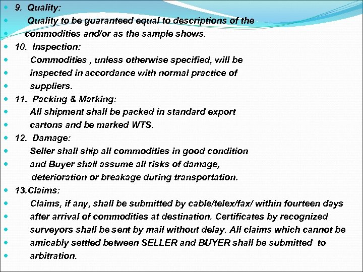 9. Quality: Quality to be guaranteed equal to descriptions of the commodities and/or