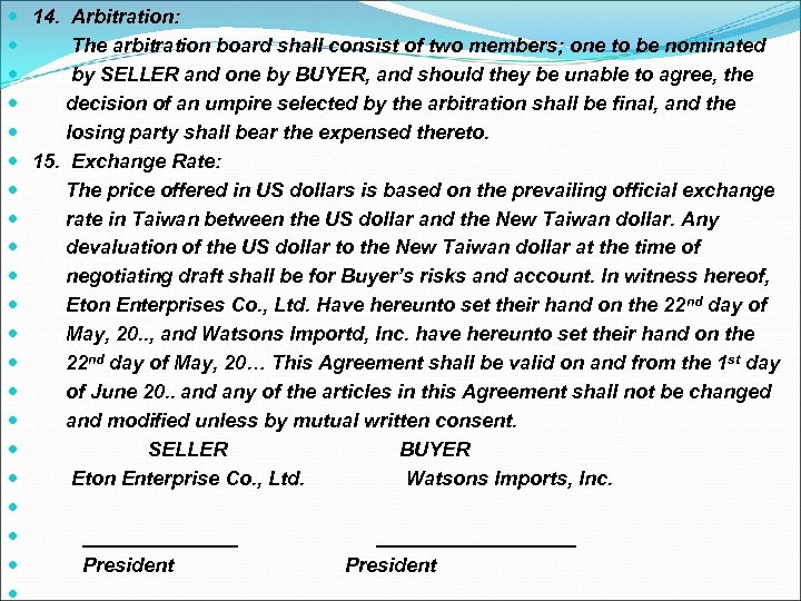 14. Arbitration: The arbitration board shall consist of two members; one to be