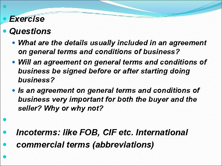 Exercise Questions What are the details usually included in an agreement on general